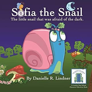 Sofia the Snail - The little snail that was afraid of the dark.