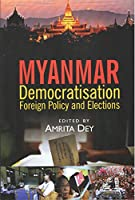 Myanmar: Democratisation, Foreign Policy and Elections