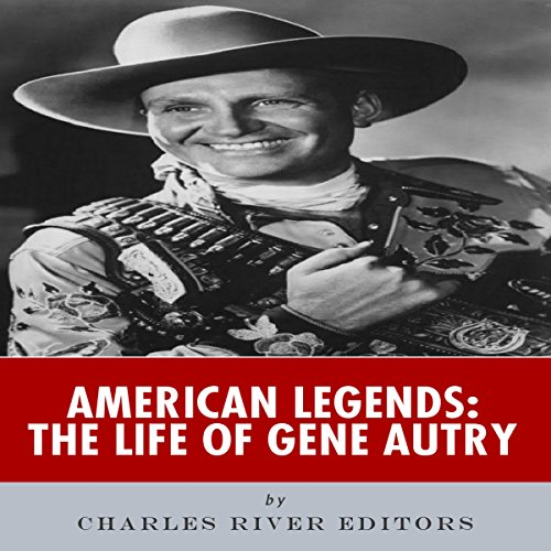 American Legends: The Life of Gene Autry audiobook cover art