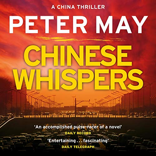 Chinese Whispers     China Thriller, Book 6              De :                                                                                                                                 Peter May                               Lu par :                                                                                                                                 Peter Forbes                      Durée : 12 h et 28 min     Pas de notations     Global 0,0