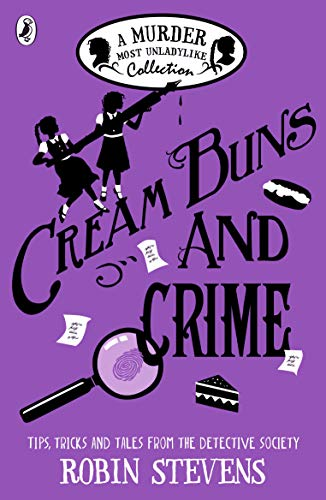 Cream Buns and Crime: Tips, Tricks and Tales from the Detective Society (A Murder Most Unladylike Collection) (English Edition)