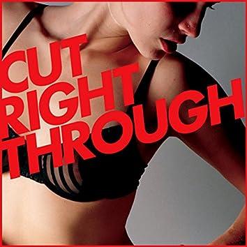 Cut Right Through