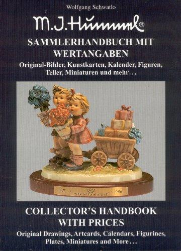 M. J. Hummel: Sammlerhandbuch mit Wertangaben (Teil 2., Original-Bilder, Kunstkarten, Kalender, Figuren, Teller, Miniaturen und mehr ...)