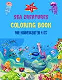 SEA CREATURES COLORING BOOK FOR KINDERGERTEN KIDS: Whale, Shark, Lobster, Crab, Clownfish, Turtle, & more! - Fun & Simple Images Aimed at Preschoolers to color as well Great gift!.