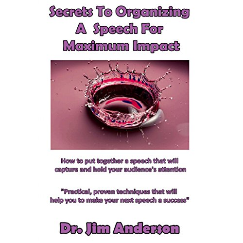 Secrets to Organizing a Speech for Maximum Impact audiobook cover art