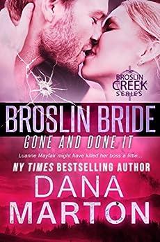 Broslin Bride (Gone and Done it) (Broslin Creek Book 5) by [Dana Marton]