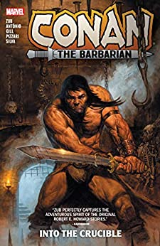 Conan The Barbarian by Jim Zub Vol. 1: Into The Crucible (Conan The Barbarian (2019-)) by [Jim Zub, Rogê Antônio, Robert Gill, E.M. Gist, Roge Antonio, Luca Pizzari]