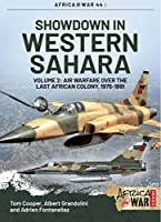 Showdown in the Western Sahara: Air Warfare Over the Last African Colony, 1975-1991 (Africa @ War)
