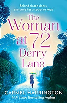The Woman at 72 Derry Lane: A gripping, emotional romance that will make you laugh and cry – the perfect holiday read for women: A gripping, emotional page turner that will make you laugh and cry by [Carmel Harrington]