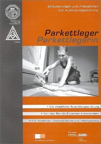 Parkettleger /Parkettlegerin: Erläuterungen zur Verordnung über die Berufsausbildung