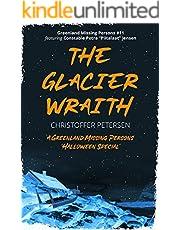 The Glacier Wraith: A Constable Petra Jensen Novella (Greenland Missing Persons Book 11)