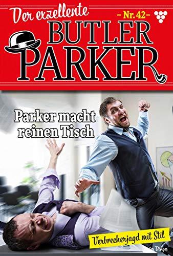 Der exzellente Butler Parker 42 – Kriminalroman: Parker macht reinen Tisch