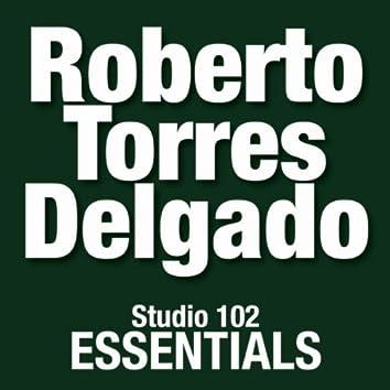 Roberto Torres Delgado: Studio 102 Essentials