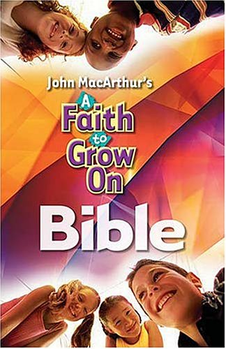 Compare Textbook Prices for A Faith To Grow On Bible: International Children's Bible  ISBN 9781400305162 by MacArthur, John