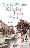 Kinder ihrer Zeit: Roman von Claire Winter