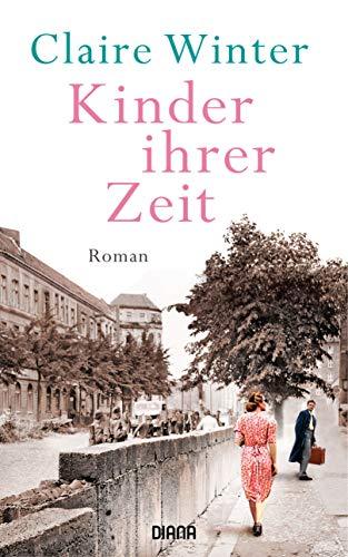 Kinder ihrer Zeit: Roman