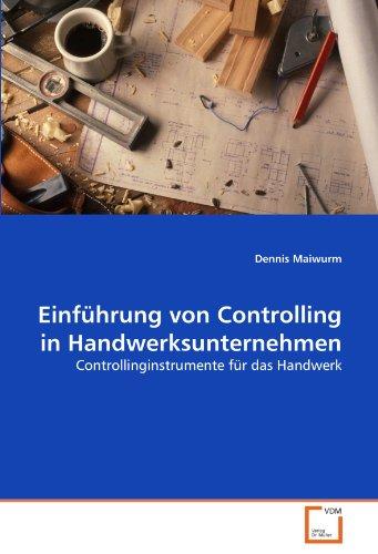 Einführung von Controlling in Handwerksunternehmen: Controllinginstrumente für das Handwerk