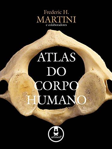 Atlas do Corpo Humano (Coleção Martini)