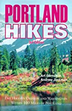 Portland Hikes: Day Hikes in Oregon and Washington Within 100 Miles of Portland