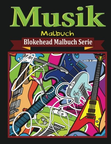 Musik Malbuch (Blokehead  Malbuch Serie)