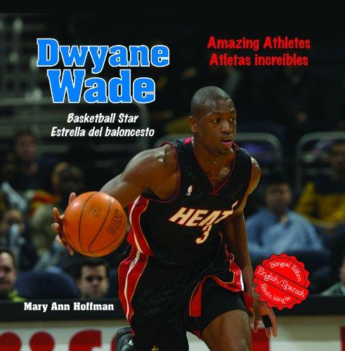 Dwyane Wade: Basketball Star/ Estrella del baloncesto (Amazing Athletes / Atletas Increibles)