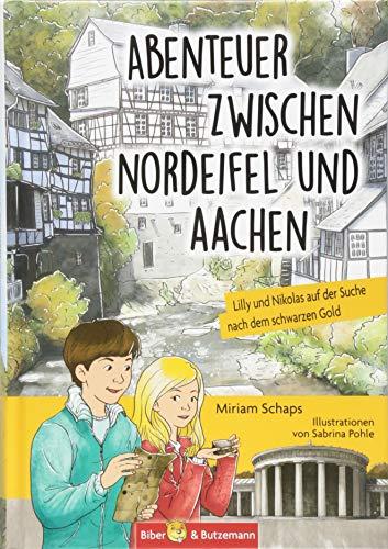 Abenteuer zwischen Nordeifel und Aachen: Lilly und Nikolas auf der Suche nach dem schwarzen Gold