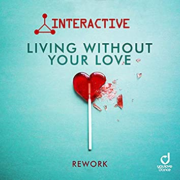 Living Without Your Love (Rework)