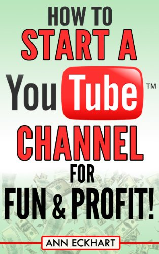 How to Start a YouTube Channel for Fun & Profit (2019)