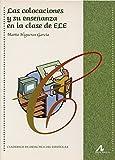 Las colocaciones y su enseñanza en la clase de ELE (Cuadernos de didáctica del español/LE)