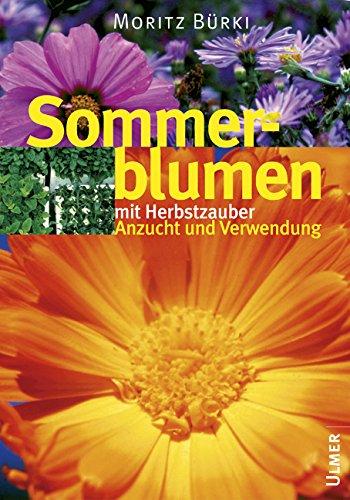 Bildatlas Sommerblumen mit Herbstzauber: Anzucht und Verwendung