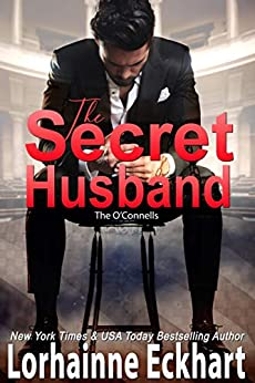 The Secret Husband (The O'Connells Book 3) by [Lorhainne Eckhart]