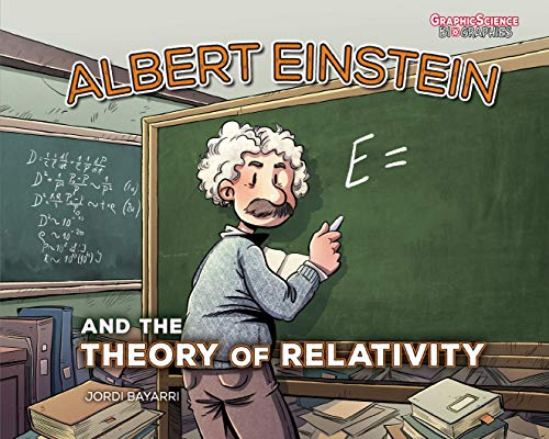 Albert Einstein and the Theory of Relativity (Graphic Science Biographies)