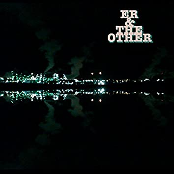ER & The Other