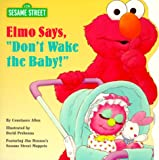 """Elmo Says, """"Don't Wake the Baby"""" (Pictureback(R))"""
