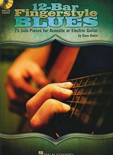 12-Bar Fingerstyle Blues: Noten, CD für Gitarre: 25 Solo Pieces for Acoustic or Electric Guitar