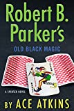 Robert B. Parker's Old Black Magic (Spenser)