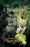 Between the Heron and the Moss (Dreamseeker Books)