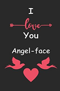 I Love You Angel-face: Love relationship apprecition birthday gift / Friendship gift / Valentine gift / Lined Notebook / J...