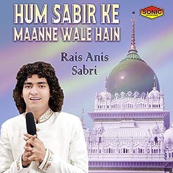 Hum Sabir Ke Maanne Wale Hain