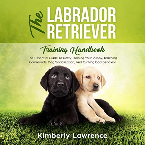The Labrador Retriever Training Handbook     The Essential Guide to Potty Training Your Puppy, Teaching Commands, Dog Socialization, and Curbing Bad Behavior              By:                                                                                                                                 Kimberly Lawrence                               Narrated by:                                                                                                                                 Shaina Summerville                      Length: 3 hrs and 3 mins     5 ratings     Overall 4.6