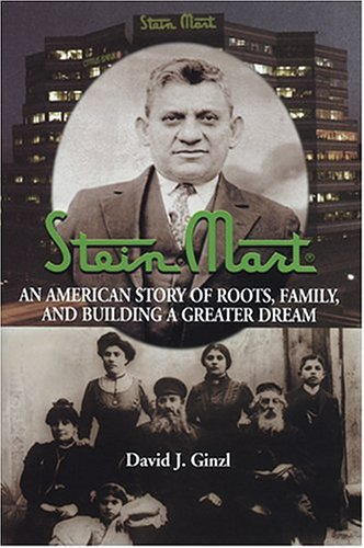 Stein Mart: An American Story of Roots, Family, and Building a Greater Dream