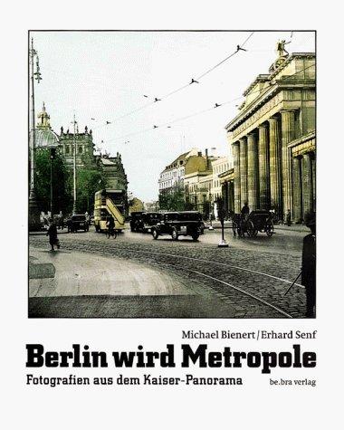 Berlin wird Metropole by Michael C. Bienert (2000-09-05)