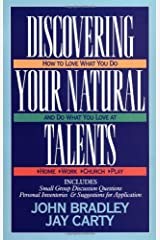 Discovering Your Natural Talents; How to Love What You Do and Do What You Love Paperback