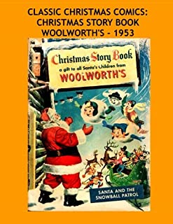 Classic Christmas Comics: Christmas Story Book Woolworth's - 1953: Great Christmas Comic and Catalog From An American Favorite