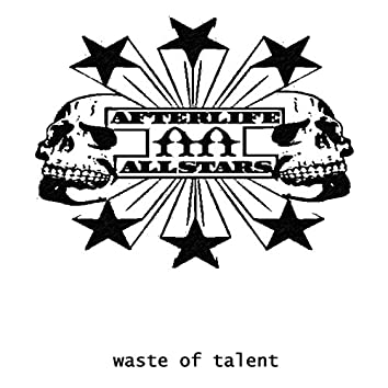 Waste of Talent