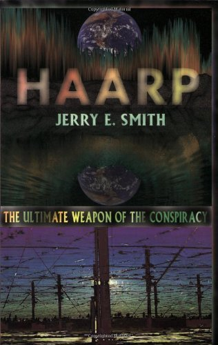 Haarp: The Ultimate Weapon of the Conspiracy (Mind-Control Conspiracy) (English Edition)
