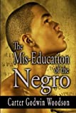 The Mis-Education of the Negro by Woodson Carter Godwin (2010-11-23) Paperback