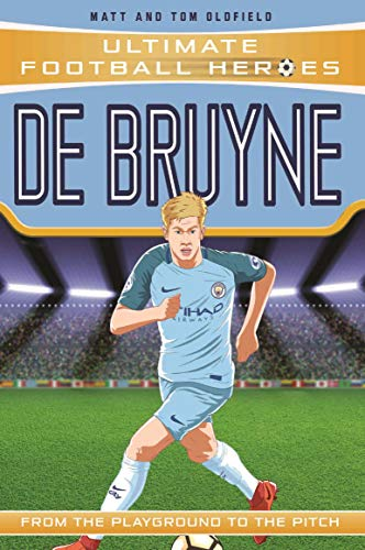 Oldfield, M: De Bruyne - Collect Them All! (Ultimate Footbal (Ultimate Football Heroes)