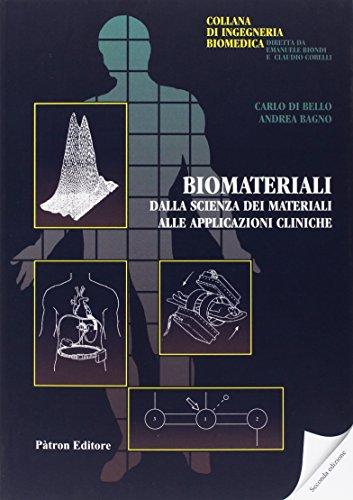 Biomateriali. Dalla scienza dei materiali alle applicazioni cliniche