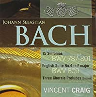 J.S. Bach: 15 Sinfonias English Suite No. 4 Prelud by Vincent Craig (2013-09-11)